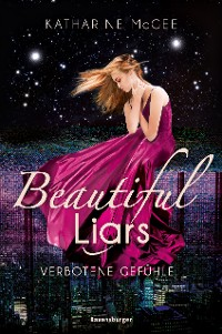 Cover Beautiful Liars, Band 1: Verbotene Gefühle