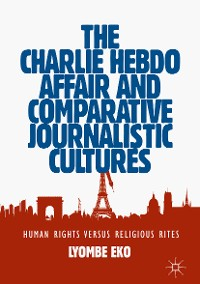 The Charlie Hebdo Affair and Comparative Journalistic Cultures