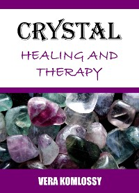 Crystal Healing and Therapy