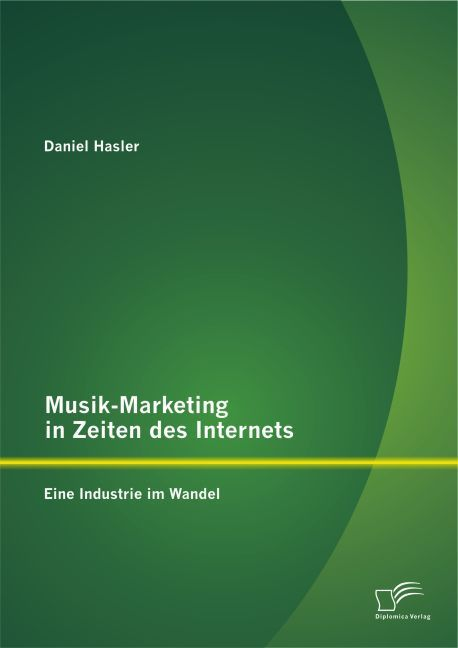 Cover Musik-Marketing in Zeiten des Internets: Eine Industrie im Wandel