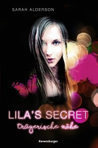 Cover Lila's Secret, Band 1: Tr?gerische N?he