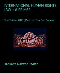 INTERNATIONAL HUMAN RIGHTS LAW - A PRIMER