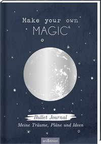 Make your own magic! Bullet Journal für meine Träume, Pläne und Ideen