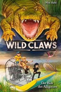 Wild Claws (2). Der Biss des Alligators