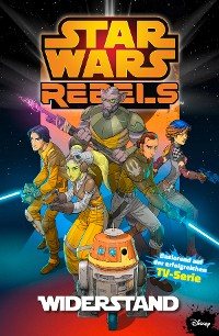 Star Wars - Rebels, Band 1 - Widerstand