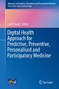 Cover Digital Health Approach for Predictive, Preventive, Personalised and Participatory Medicine