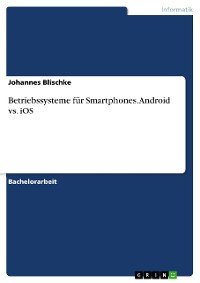 Cover Betriebssysteme für Smartphones. Android vs. iOS
