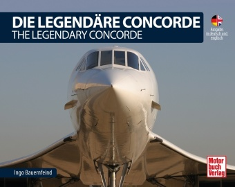 Cover Die Legendäre Concorde. The Legendary Concorde
