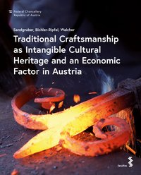 Cover Traditional Craftsmanship as Intangible Cultural Heritage and an Economic Factor in Austria