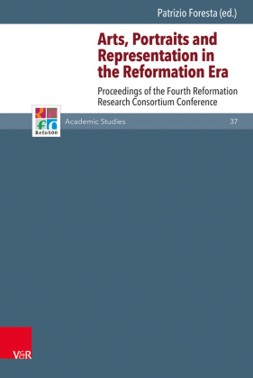 Arts, Portraits and Representation in the Reformation Era