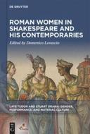 Roman Women in Shakespeare and His Contemporaries