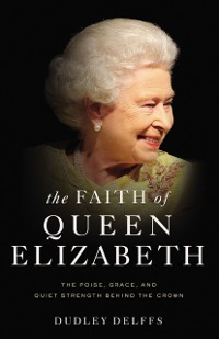 The Faith of Queen Elizabeth