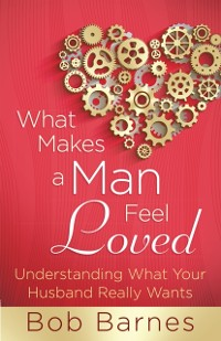 What Makes a Man Feel Loved