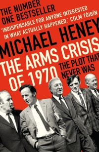 The Arms Crisis of 1970