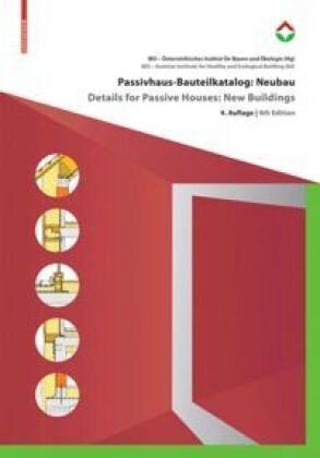Cover Passivhaus-Bauteilkatalog: Neubau / Details for Passive Houses: New Buildings