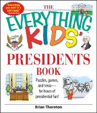 Everything Kids' Presidents Book