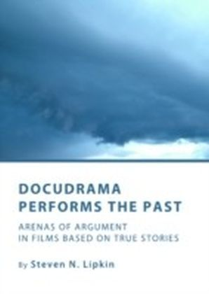 Docudrama Performs the Past