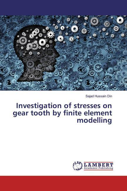 Cover Investigation of stresses on gear tooth by finite element modelling