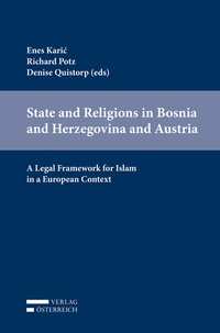 State and Religions in Bosnia and Herzegovina and Austria: A Legal Framework for Islam in a European Context