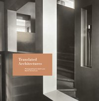 Cover Translated Architectures. Photographing for Adolf Loos: Martin Gerlach jun.