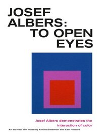 DVD Josef Albers. To Open Eyes Josef Albers demonstrates the interaction of color
