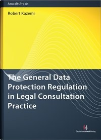 Cover The General Data Protection Regulation in Legal Consultation Practice