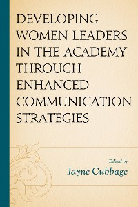 Cover Developing Women Leaders in the Academy through Enhanced Communication Strategies