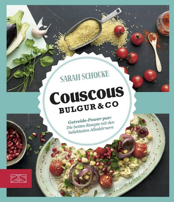 Just delicious - Couscous, Bulgur & Co.