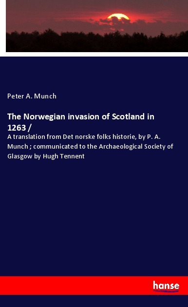 Cover The Norwegian invasion of Scotland in 1263 /