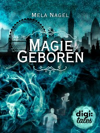 Burning Magic (1). Magiegeboren
