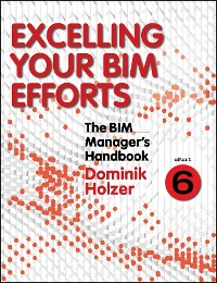 Cover The BIM Manager's Handbook, Part 6