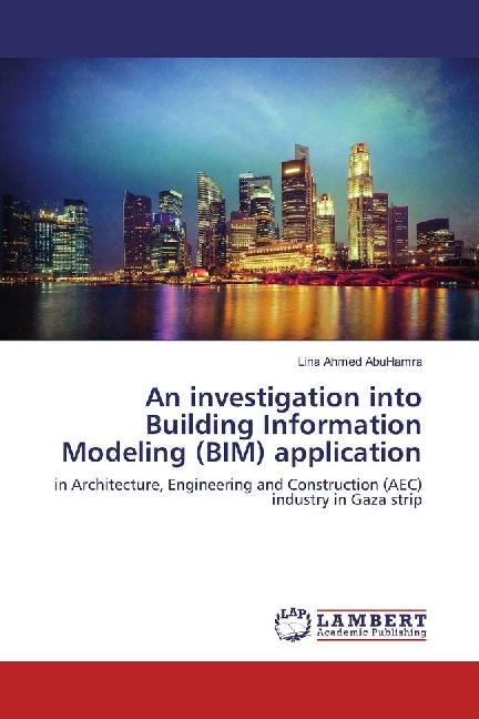 Cover An investigation into Building Information Modeling (BIM) application