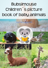 Cover Bubsimouse Children's picture book of baby animals
