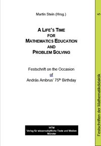 Cover A Life's Time for Mathematics Education and Problem Solving