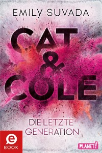 Cover Cat & Cole: Die letzte Generation