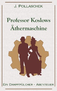 Cover Professor Koslows Äthermaschine