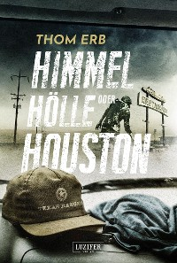 Cover HIMMEL, HÖLLE ODER HOUSTON