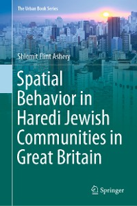 Spatial Behavior in Haredi Jewish Communities in Great Britain