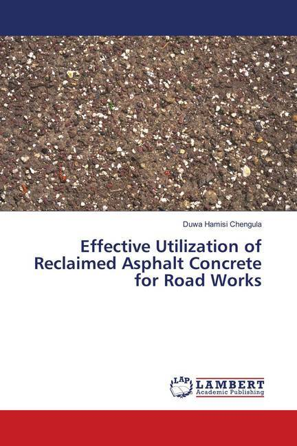 Cover Effective Utilization of Reclaimed Asphalt Concrete for Road Works