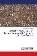 Effective Utilization of Reclaimed Asphalt Concrete for Road Works