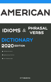 Cover Dictionary of American Idioms, Phrasal Verbs, and Phrases 2020 Edition
