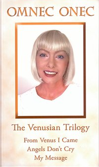 The Venusian Trilogy / The Venusian Trilogy: From Venus I Came - Angels Don't Cry - My Message