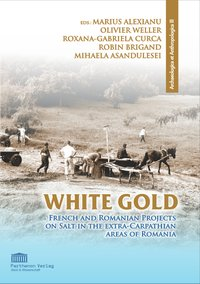 Cover White Gold. French and Romanian Projects on Salt in the Extra-Carpathian Areas of Romania