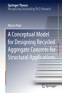 Cover A Conceptual Model for Designing Recycled Aggregate Concrete for Structural Applications