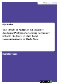 The Effects of Nutrition on Student's Academic Performance among Secondary Schools Student's in Owo Local Government Area of Ondo State