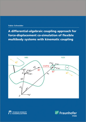 Cover A differential-algebraic coupling approach for force-displacement co-simulation of flexible multibody systems with kinematic coupling.