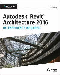 Cover Autodesk Revit Architecture 2016 No Experience Required