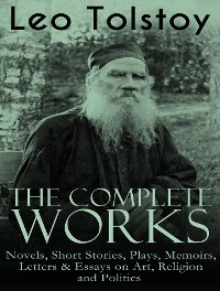 The Complete Works of Leo Tolstoy
