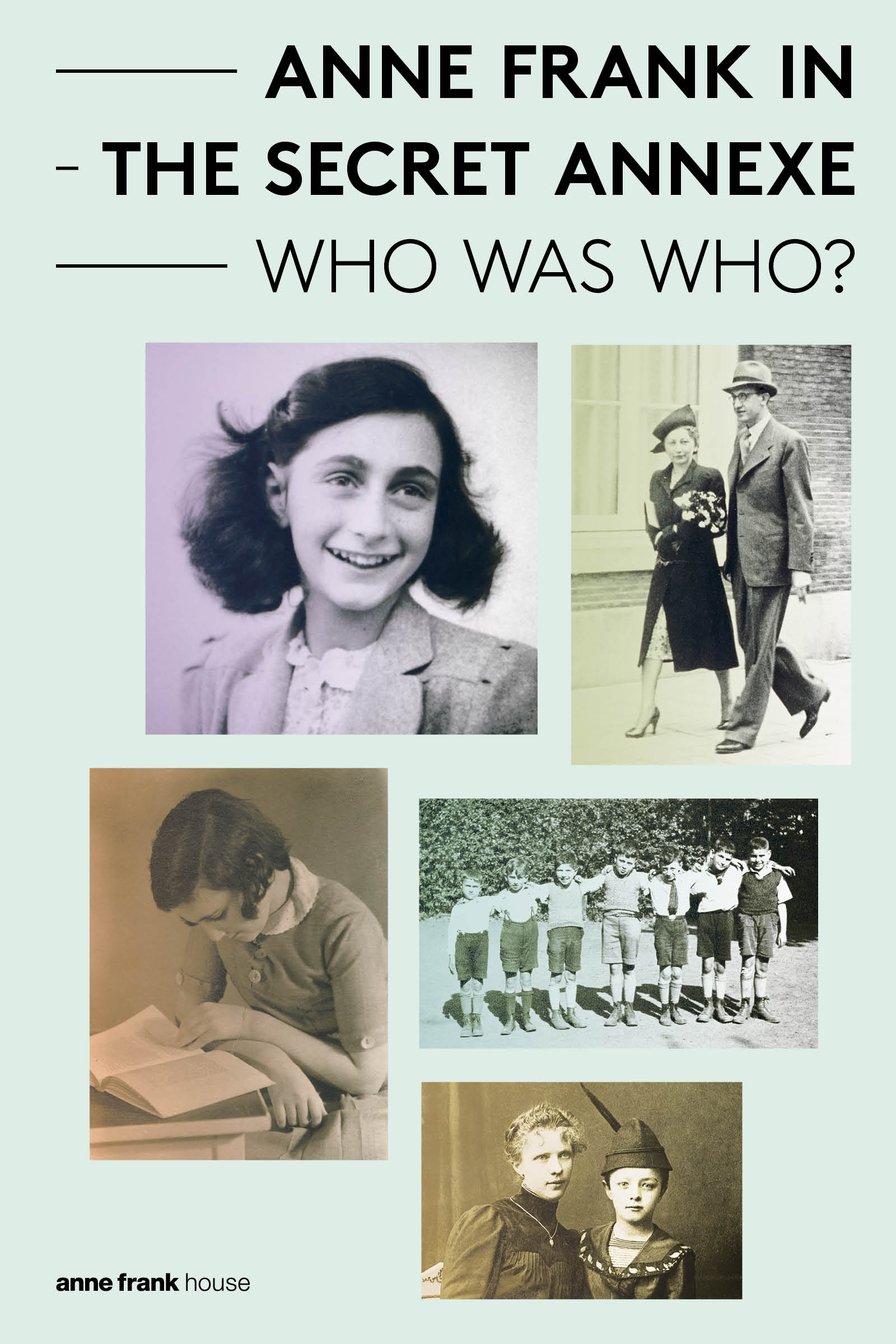 Anne Frank in the Secret Annexe - Who was Who?