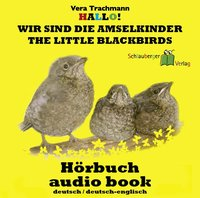 Hallo! Wir sind die Amselkinder - The little Blackbirds
